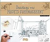Dessiner des projets d'aménagement à main levée...