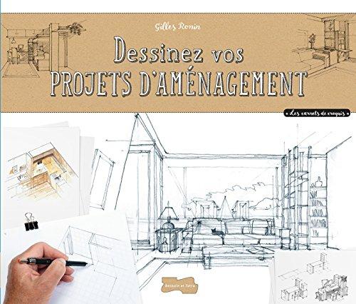 Dessiner des projets d'aménagement à main levée par Gilles Ronin