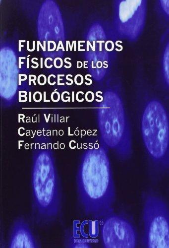 Fundamentos Físicos de los Procesos Biológicos (ECU) por Fernando Cussó Pérez