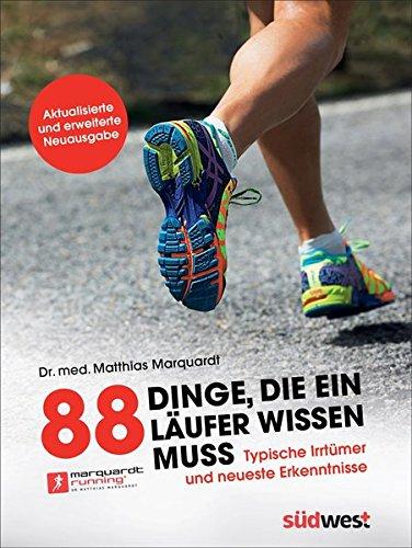 88 Dinge, die ein Läufer wissen muss: Typische Irrtümer und neueste Erkenntnisse