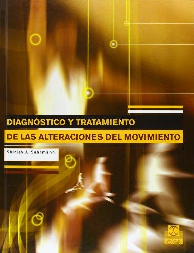 Diagnóstico y Tratamiento de las Alteraciónes del Movimiento (Medicina) por Shirley A. Sahrmann