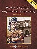Davy Crockett: My Own Story by David Crockett (2008-06-16)