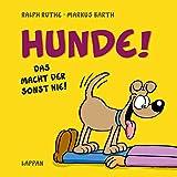 Hunde!: Das macht der sonst nie! (Shit happens!) - Markus Barth