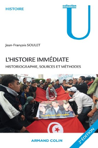 L'histoire immédiate : Historiographie, sources et méthodes