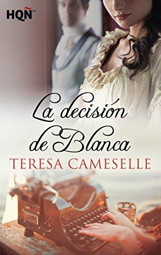 La decisión de Blanca (HQÑ) por Teresa Cameselle