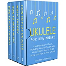 Ukulele: For Beginners - Bundle - The Only 4 Books You Need to Learn Ukulele Lessons, Ukulele Chords and How to Play Ukulele Music Today (Music Best Seller Book 19) (English Edition)