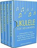 #7: Ukulele: For Beginners - Bundle - The Only 4 Books You Need to Learn Ukulele Lessons, Ukulele Chords and How to Play Ukulele Music Today (Music Best Seller Book 19)