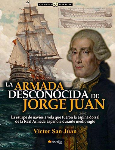 La Armada desconocida de Jorge Juan por Víctor San Juan