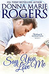 Say You Love Me (Welcome To Redemption Book 9) (English Edition)