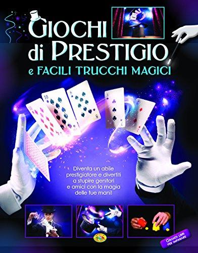 Giochi di prestigio e facili trucchi magici. ediz. illustrata