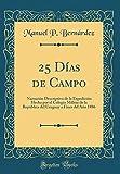 25 Días de Campo: Narración Descriptiva de la Expedición Hecha por el Colegio Militar de la República del Uruguay a Fines del Año 1886 (Classic Reprint)
