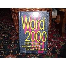 word 2000 facile a consulter et riche en conseils des explications precises et simples tous les secrets pour l'utilisation quotidienne