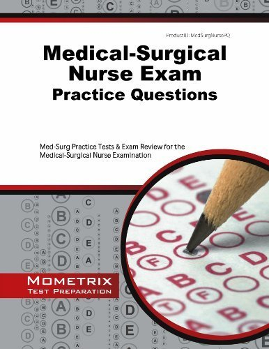 Medical-Surgical Nurse Exam Practice Questions: Med-Surg Practice Tests & Exam Review for the Medical-Surgical Nurse Examination by Med-Surg Exam Secrets Test Prep Team (2013) Paperback