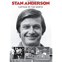 Stan Anderson: Captain of the North