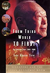 From Third World to First: The Singapore Story - 1965-2000 by Lee Kuan Yew (2000-10-03)