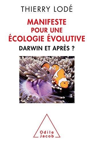 Manifeste pour une écologie évolutive: Darwin et après? (OJ.SCIENCES) par Thierry Lodé
