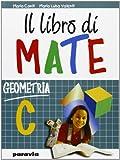 Il libro di mate. Geometria. Per la Scuola media: 3
