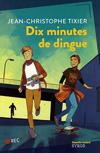 Dix minutes de dingue par Jean-Christophe Tixier