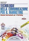 Tecnologie della comunicazione per il marketing. Per gli Ist. tecnici. Con e-book. Con espansione online
