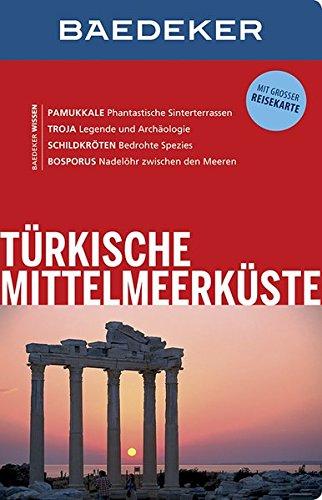 Preisvergleich Produktbild Baedeker Reiseführer Türkische Mittelmeerküste: mit GROSSER REISEKARTE