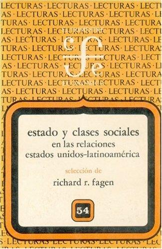 Estado y Clases Sociales En Las Relaciones Estados Unidos-Latinoam'rica (Lecturas El Trimestre Economico) por Richard R. Fagen