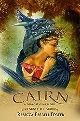 Cairn: A Dragon Memoir: A Fun Fantasy Murder Mystery (Legends of the Aurora Book 2)