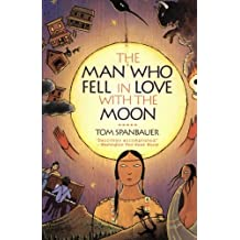 The Man Who Fell in Love with the Moon by Tom Spanbauer (30-Sep-1992) Paperback