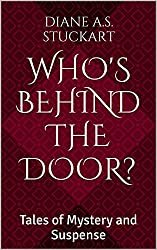 Who's Behind the Door?: Tales of Mystery and Suspense (English Edition)