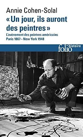 «Un jour, ils auront des peintres»: L'avènement des peintres américains (Paris 1867 - New York 1948)