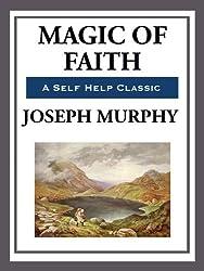 Magic of Faith (Unabridged Start Publishing LLC)
