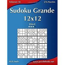 Sudoku Grande 12x12 - Difícil - Volumen 18 - 276 Puzzles: Volume 18