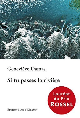 Si tu passes la rivière: Lauréat du Prix Rossel (SMERALDINE) par Geneviève Damas