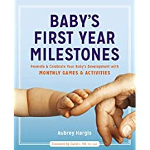 Baby's First Year Milestones: Promote and Celebrate Your Baby's Development with Monthly Games and Activities (English Edition)