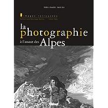 La photographie à l'assaut des Alpes : Images retrouvées, Collections Chalonge-Dalloz 1919-1939