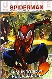 Ultimate Spiderman 53. El Mundo Según Peter Parker