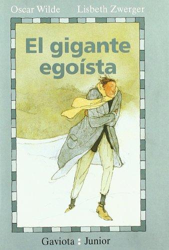 El Gigante Egoísta (Gaviota junior) por Wilde  Oscar
