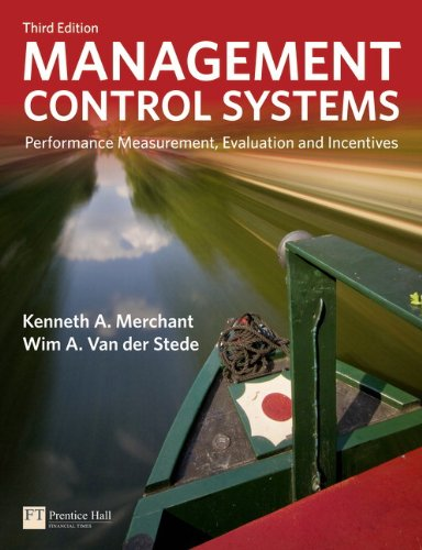 Management Control Systems: Performance Measurement, Evaluation and Incentives (Financial Times (Prentice Hall)) Control Systems