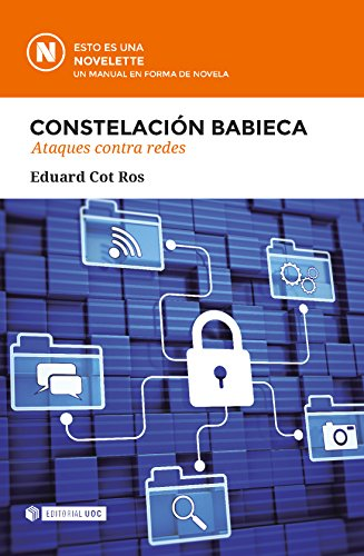 Constelación Babieca. Ataques contra redes (Novelette) por Eduard Cot Ros
