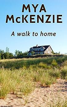 A walk to home di [McKenzie, Mya]