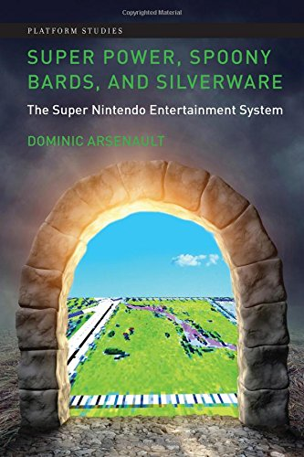 Super Power, Spoony Bards, and Silverware (Platform Studies) por Dominic Arsenault