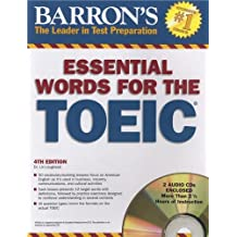 Essential Words for the TOEIC with Audio CDs (Barron's Essential Words for the Toeic (W/CD))