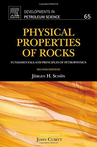 Physical Properties of Rocks, Volume 65, Second Edition: Fundamentals and Principles of Petrophysics (Developments in Petroleum Science) by Juergen H. Sch??n (2015-12-28)