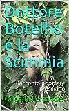 Scarica Libro Dottore Botelho e la Scimmia Racconto popolare brasiliano (PDF,EPUB,MOBI) Online Italiano Gratis