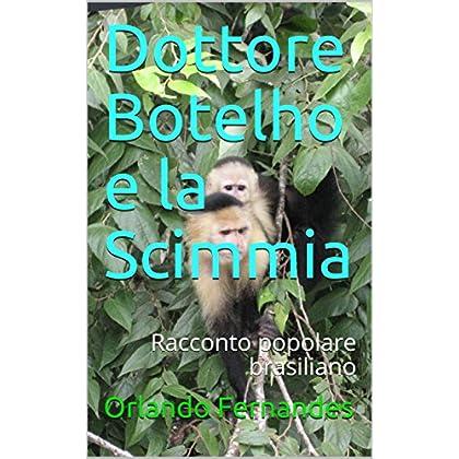 Dottore Botelho E La Scimmia : Racconto Popolare Brasiliano