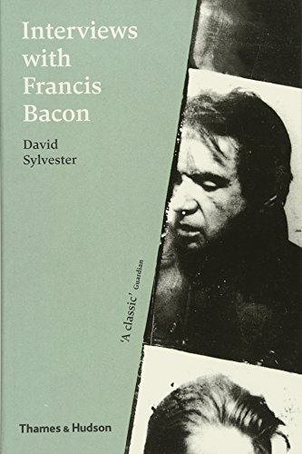 Interviews with Francis Bacon: The Brutality of Fact por David Sylvester