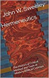 Hermeneutics: The Historical Critical Method and Tools of Modern Biblical Criticism (English Edition)