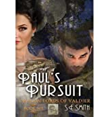 Smith, S E [ Paul's Pursuit: Dragon Lords of Valdier Book 6: Dragon Lords of Valdier Book 6 ] [ PAUL'S PURSUIT: DRAGON LORDS OF VALDIER BOOK 6: DRAGON LORDS OF VALDIER BOOK