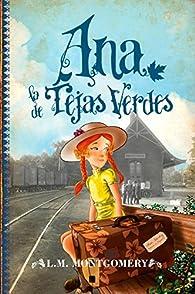 Ana, la de Tejas Verdes par Lucy Maud Montgomery