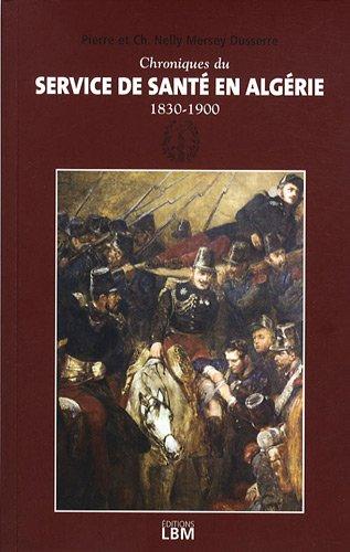 Chroniques du Service de santé en Algérie : 1830-1900