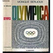 OLYMPICA- LE ROMAN, LE GUIDE, L ANNUAIRE DES JEUX OLYMPIQUES